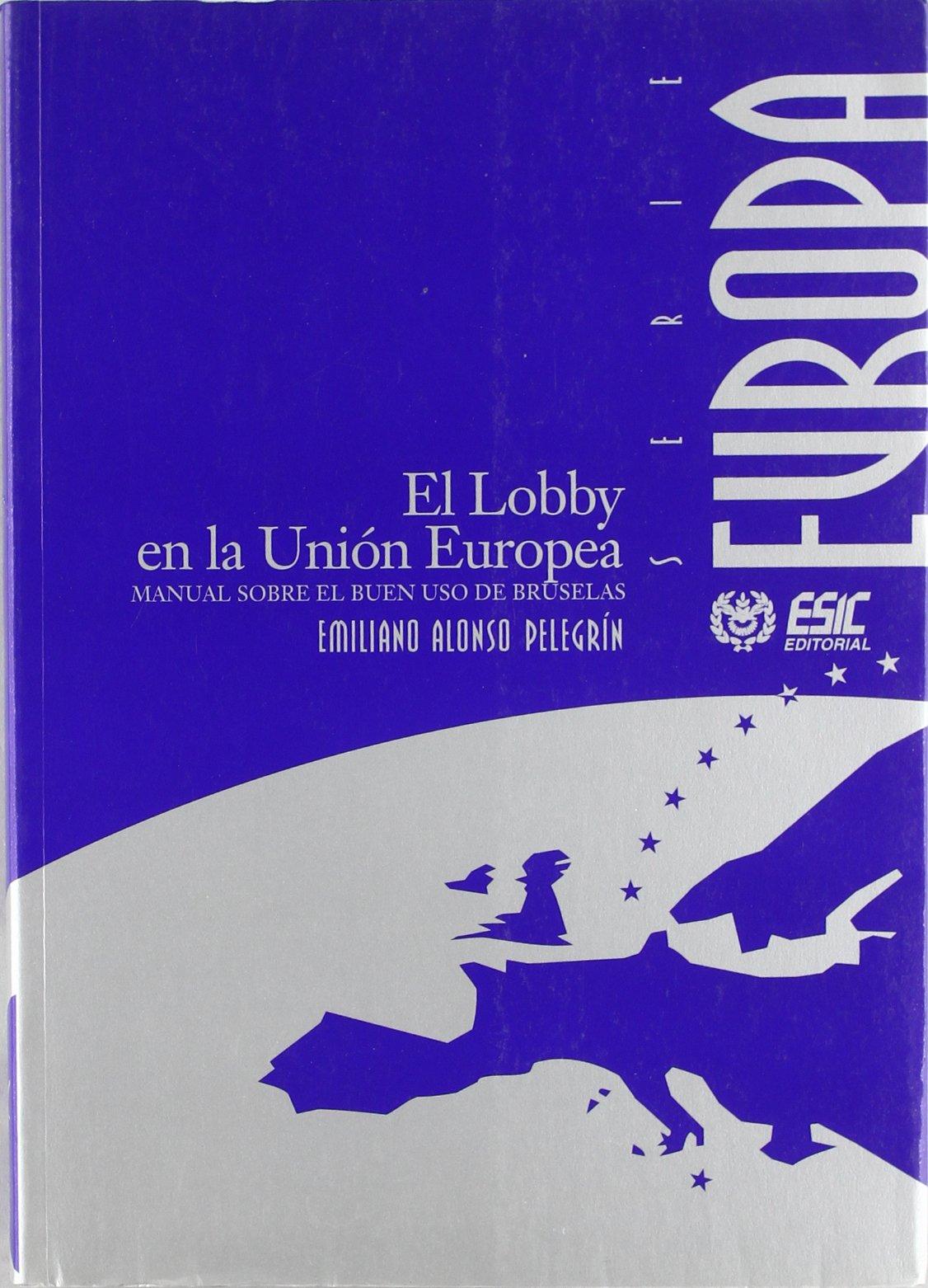 Se publica el primer libro en español sobre lobby en la UE por Emiliano Alonso